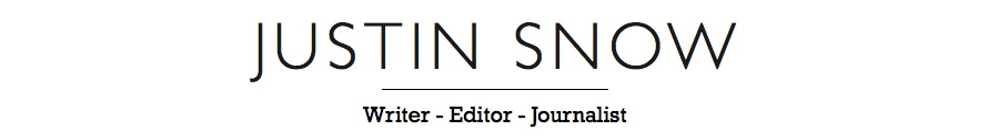 Justin Snow | Writer, Editor, Journalist